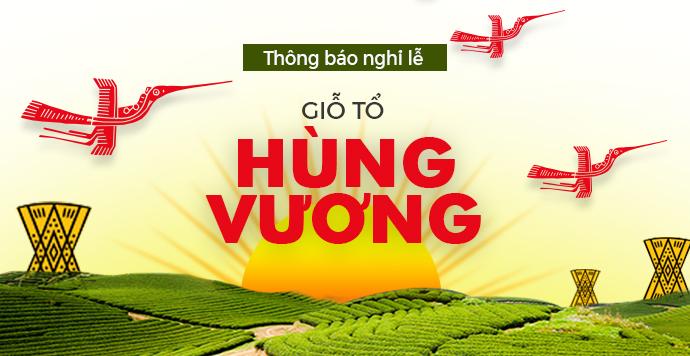 Thông báo V/v Nghỉ Lễ Giỗ tổ Vua Hùng –Mồng 10/3 âm lịch.